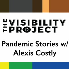 EPI 015 | 5 | Pandemic Stories w/Alexis Costly