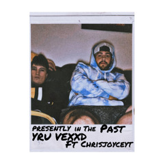 Presently in the Past ft ChrisJoyceYT