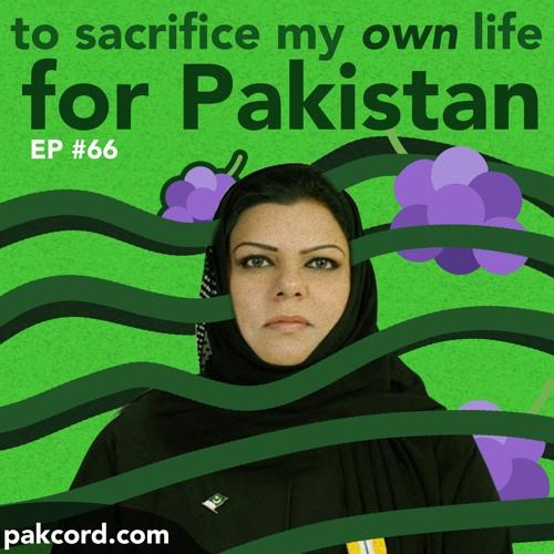66 - To Sacrifice My Own Life For Pakistan