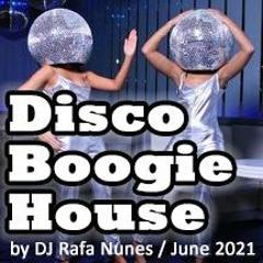 Disco Boogie House / June 2021 by DJ Rafa Nunes