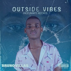 Bruno Villas - Outside Vibes (Prod. by King Gold)