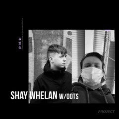 Shay Whelan w/ Oots - 19 March 2021