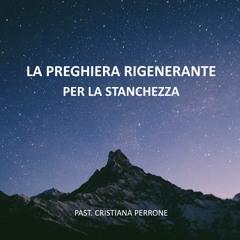 La Preghiera Rigenerante - Per La Stanchezza
