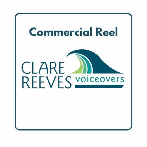 Clare Reeves Commercial Voice Over Reel