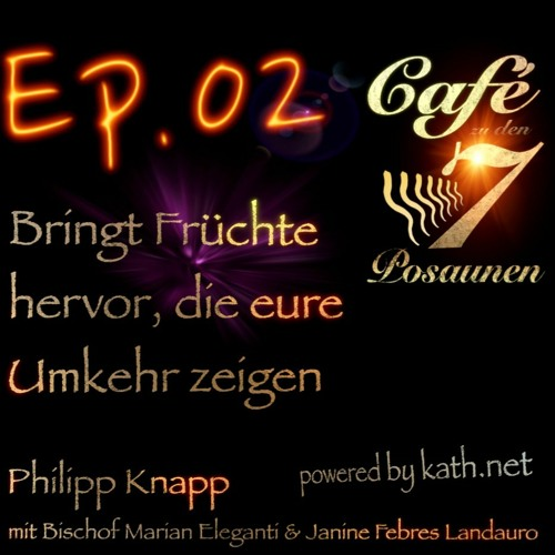 Ep.02 Bringt Früchte hervor... - Café mit Bischof Marian Eleganti & Janine Febres Landauro