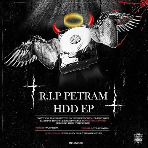 PETRAM - R.I.P Petram HDD [INSANE034]