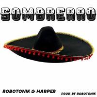 Robotonik & Harper - Сомбрерро