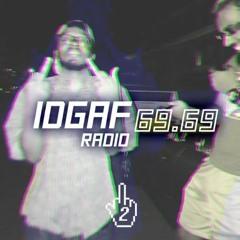 IDGAF RADIO 69.69  [VOL. 2]