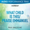 What Child Is This/Praise Emmanuel (Original Key Trax With Background Vocals)