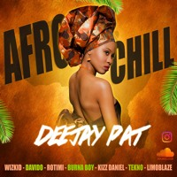 AFRO CHILL DEEJAY PAT 2021