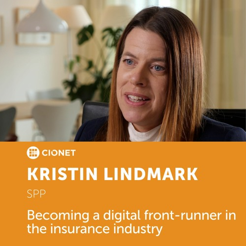 Kristin Lindmark – CIO of SPP – Becoming a digital front-runner in the insurance industry