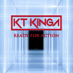 Kt Kinga - Ready For Action (Free Download)