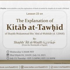 Lesson 23 - The Explanation of Kitāb at-Tawḥīd by Shaykh ʿĀlī al-Waṣīfī