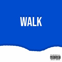 Walk (prod. Cadence)