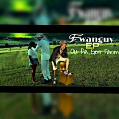 Eske yo konnen_F-wanguy _ EP _ ou pa gen fanm.mp3