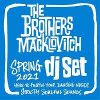 The Brothers Macklovitch Spring 2021 DJ Set
