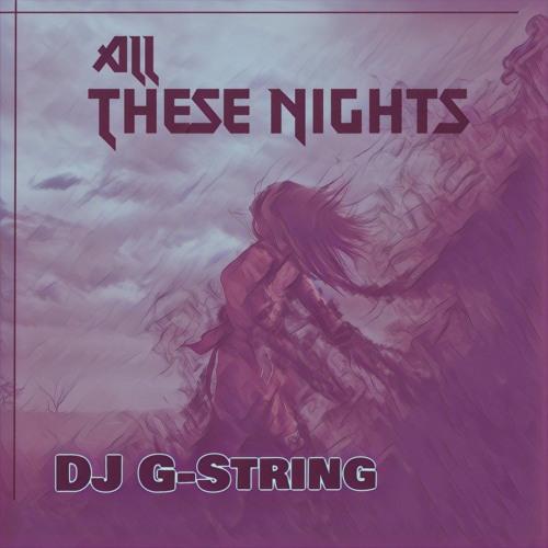 DJ G-String - All These Nights