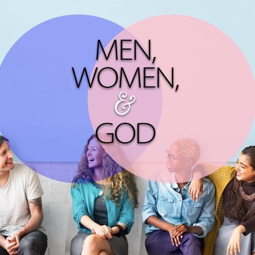 Men, Women, & God - Same or Different? - March 8, 2020