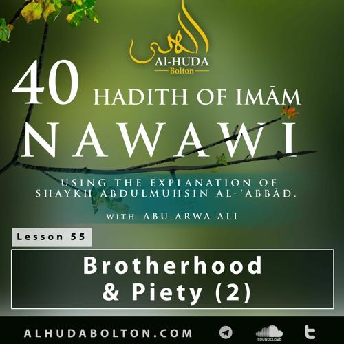 40 Hadith #55: Hadith 35 (Brotherhood And Piety-2)