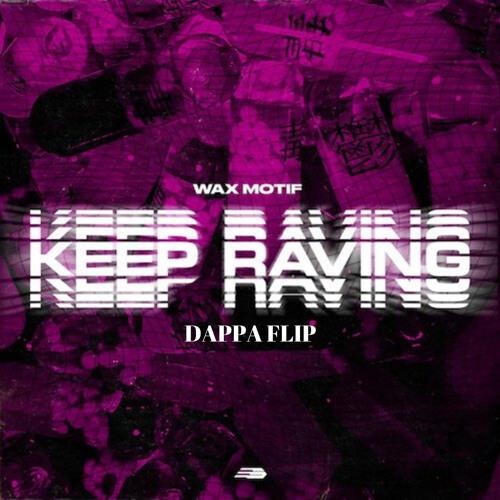 Wax Motif - Keep Raving (Dappa Flip)