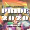 PRIDE 2020: quarantine made me do it - #CANTCANCELPRIDE