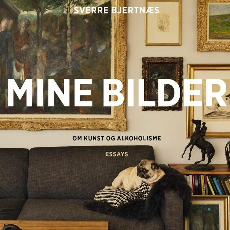 Sverre Bjertnæs: Mine bilder - Om kunst og alkoholisme
