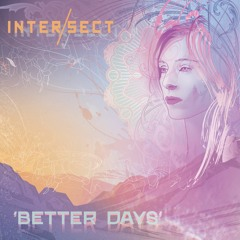 Intersect - Better Days