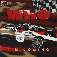 Wh0 - I'm Coming