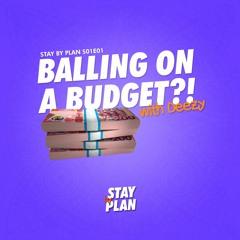 S01E01 feat. Deezy: Balling on a Budget?!