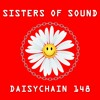 Download Daisychain 148 - Sisters Of Sound Mp3