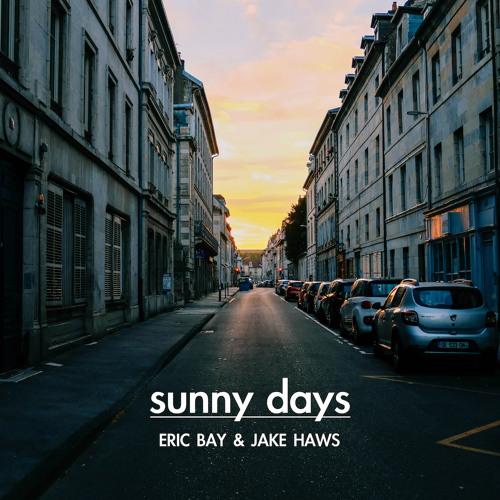 Eric Bay & Jake Haws - Sunny Days
