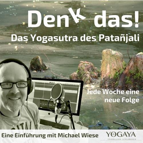 Denk das! Das Yogasutra des Patañjali - Podcast von YogaYa in Leverkusen