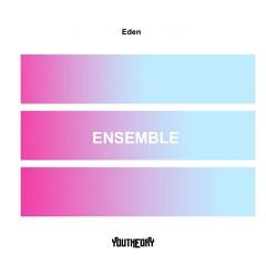 Eden, YOUTHEORY - ENSEMBLE