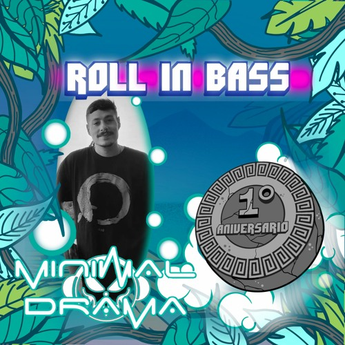 MINIMAL DRAMA - Roll in Bass - 1st Annivesary SPECIAL SERIES - 05/048