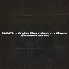 RAKATA  - Original Elias x Moncho x Chavea x Yotuel x C de cama (DjAlvaroProd 2021 Edit))