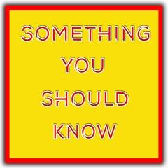 SOMETHING YOU SHOULD KNOW (prod. Guala Beatz)