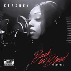 Kershey - Back In Blood Freestyle