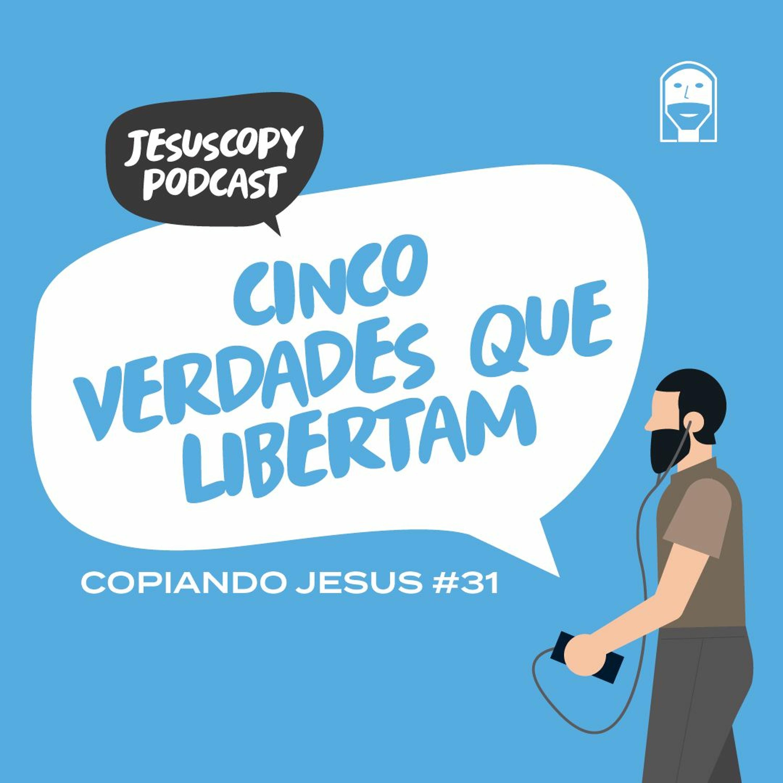 CINCO VERDADES QUE LIBERTAM - Douglas Gonçalves (COPIANDO JESUS #31)