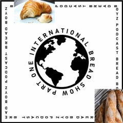 "Bread Boys Ep.2: ""International Bread Show pt.1"""