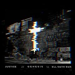 Justice - Genesis [kLL sMTH rmx]