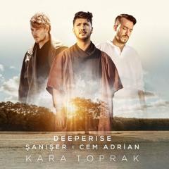 Deeperise & Cem Adrian & Şanışer - Kara Toprak Nette ilk kez Sound4Life ile!