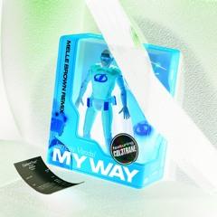 My Way ft. Col3trane (Melle Brown Remix)