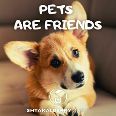Pets Are Friends (Happy Whistle)