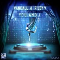 Vandall & Riley V - You and I