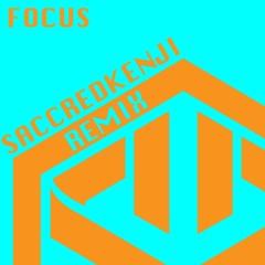 Focus (SaccredKenji Remix)