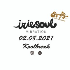 Irie Soul Vibration (02.08.2021 - Part 1) brought to you by Koolbreak on Radio Superfly