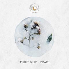 Aykut Bilir - Dråpe [Beyond The Moon]