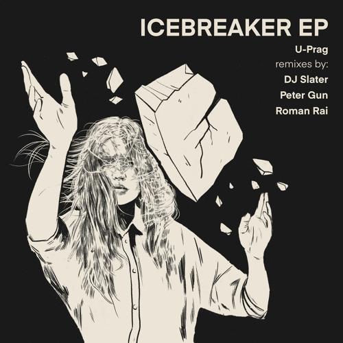 U-Prag – Icebreaker (DJ Slater & Peter Gun Deep Mix)