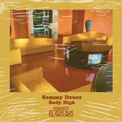 Sammy Deuce - Body High (Original Mix)