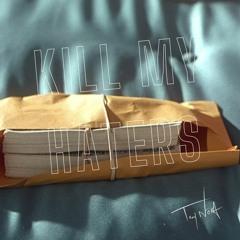 Kill My Haters [Prod. TROY NōKA]